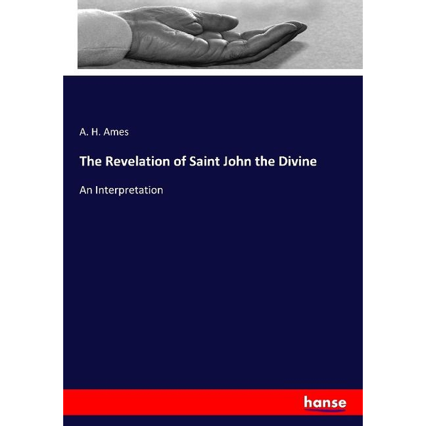 Ames, A. H. - The Revelation of Saint John the Divine
