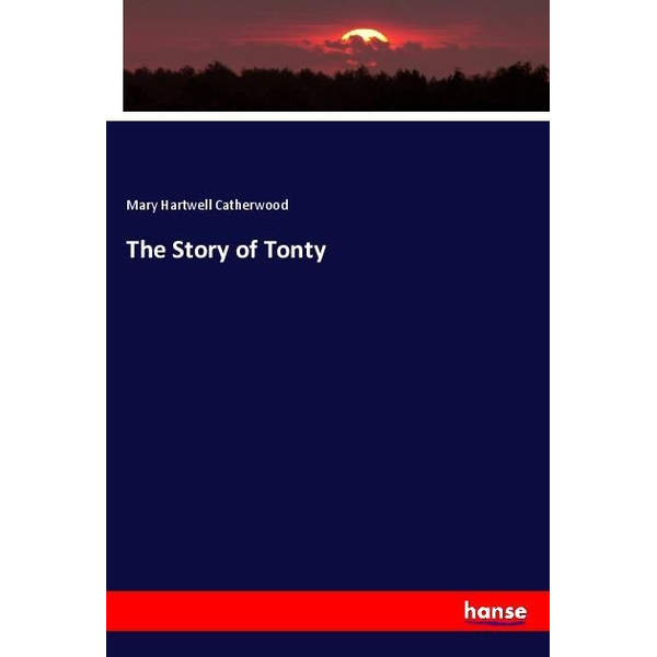 Catherwood, Mary Hartwell - The Story of Tonty