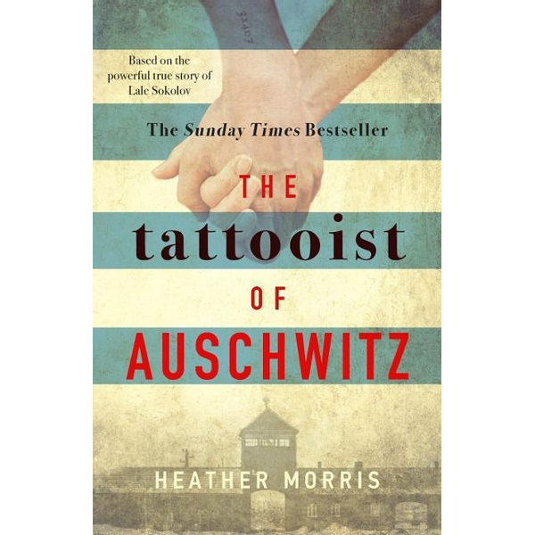 Morris, Heather - The Tattooist of Auschwitz