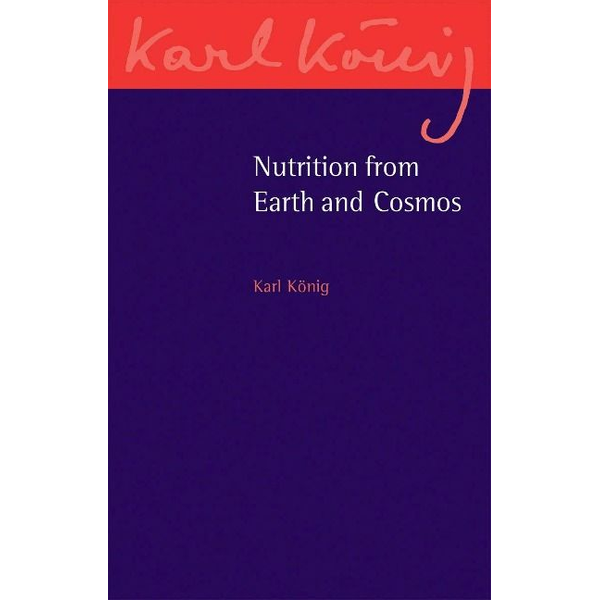 Koenig, Karl - Nutrition from Earth and Cosmos
