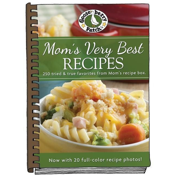 Gooseberry Patch - Mom's Very Best Recipes: Updated with More Than 20 Mouth-Watering Photos!