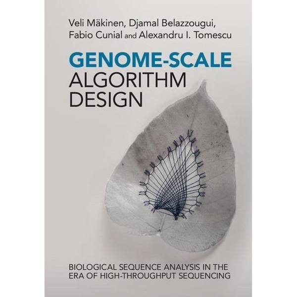 Mäkinen, Veli - Genome-Scale Algorithm Design: Biological Sequence Analysis in the Era of High-Throughput Sequencing