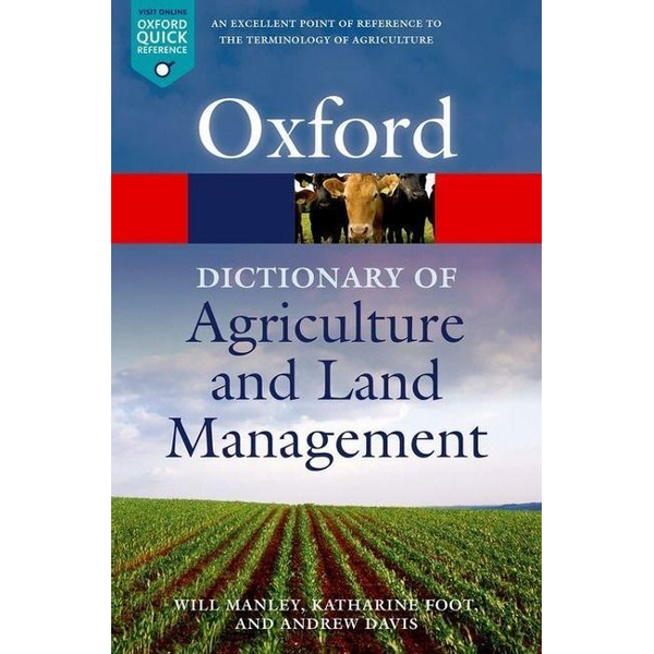 Manley, Will (Royal Agricultural University) - A Dictionary of Agriculture and Land Management