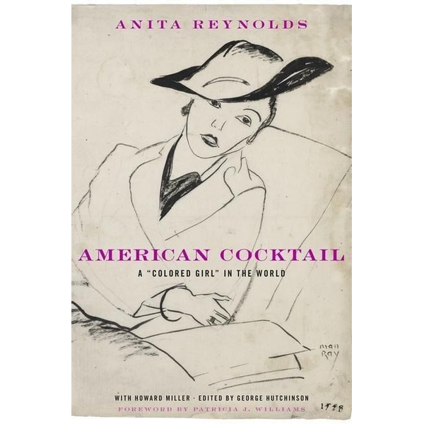 """Reynolds, Anita - American Cocktail: A """"Colored Girl"""" in the World"""