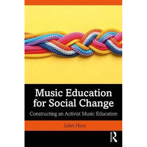 Hess, Juliet (Michigan State University, USA) - Music Education for Social Change