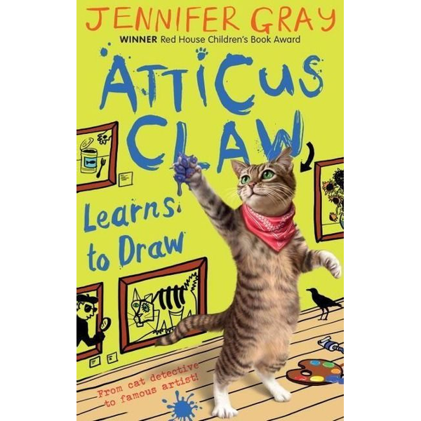 Gray, Jennifer (Author, 'Atticus CLaw' series) - Allen & Unwin Atticus Claw Learns to Draw book English Paperback 224 pages