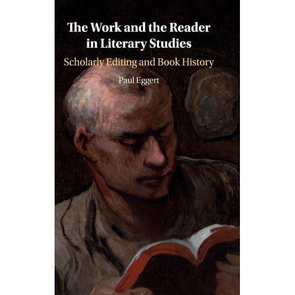 Eggert, Paul - The Work and The Reader in Literary Studies