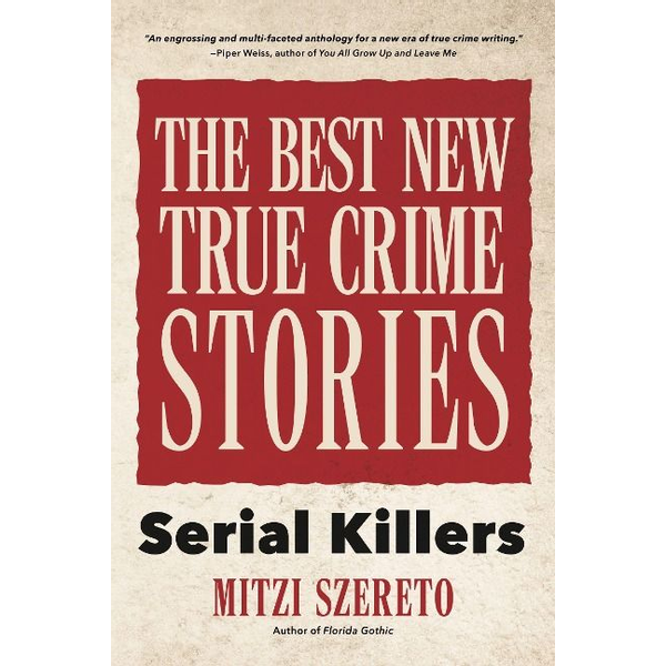 - The Best New True Crime Stories: Serial Killers: (True Story Crime Book, Crime Gift, and for Fans of Mindhunter)