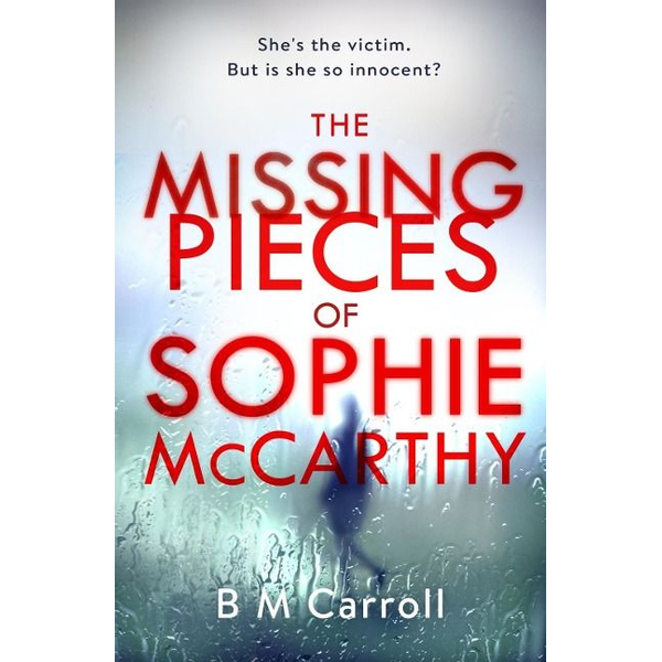 Carroll, B M - The Missing Pieces of Sophie McCarthy