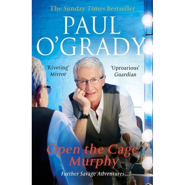 O'Grady, Paul - Open the Cage, Murphy!