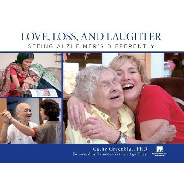 Greenblat, Cathy - Love, Loss, and Laughter: Seeing Alzheimer's Differently