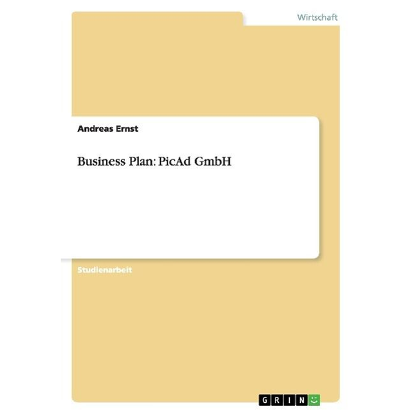 Ernst, Andreas - Business Plan: PicAd GmbH
