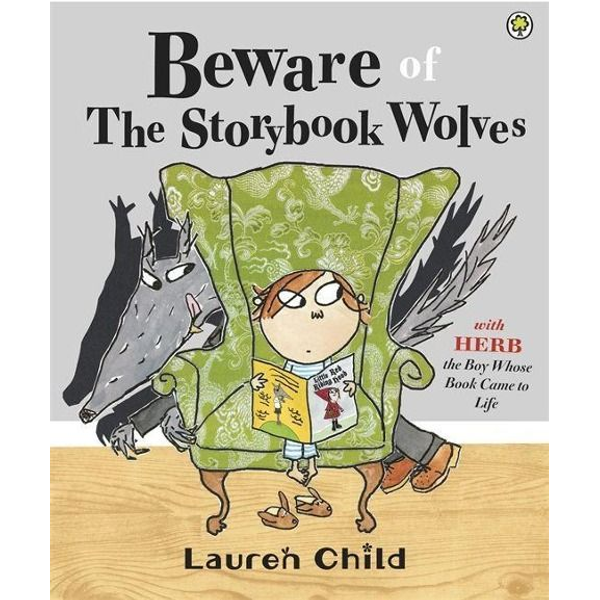 Child, Lauren - Beware of the Storybook Wolves