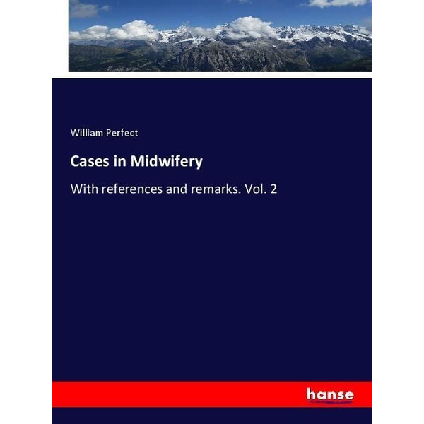 Perfect, William - Cases in Midwifery