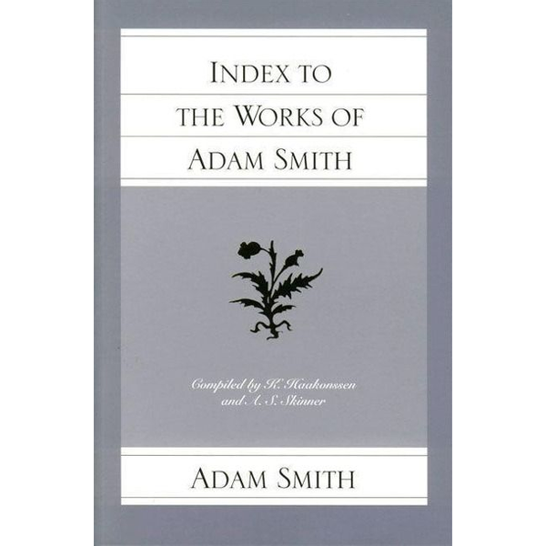 Smith, Adam - Index to the Works of Adam Smith