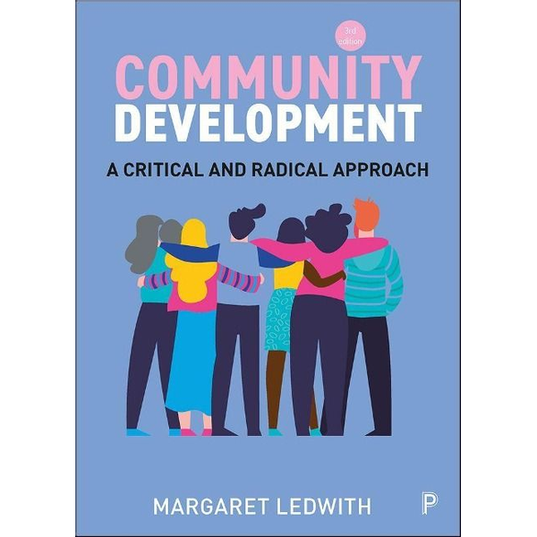 Ledwith, Margaret (Youth and Community Development, School of Applied Social Science, University of Cumbria) - Community Development
