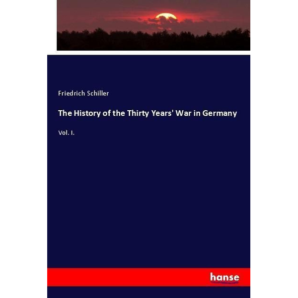 Schiller, Friedrich - The History of the Thirty Years' War in Germany