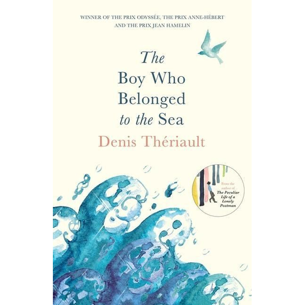 Theriault, Denis - The Boy Who Belonged to the Sea