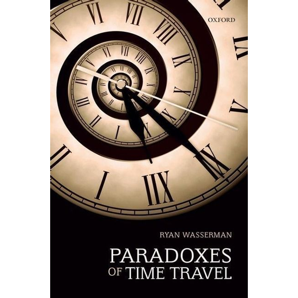 Wasserman, Ryan - Paradoxes of Time Travel