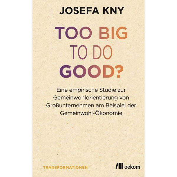 Kny, Josefa - Too big to do good?