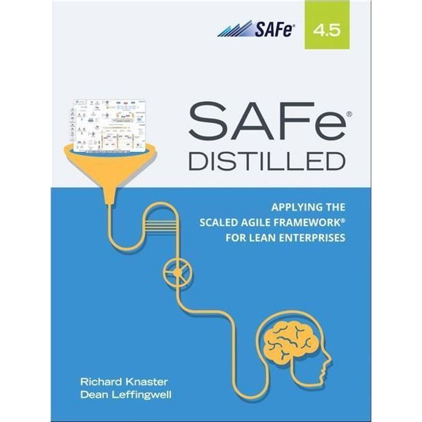 Knaster, Richard - SAFe 4.5 Distilled