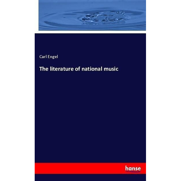 Engel, Carl - The literature of national music