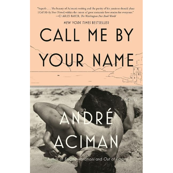 Aciman, Andre - Call Me by Your Name