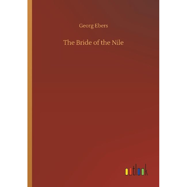 Ebers, Georg - The Bride of the Nile