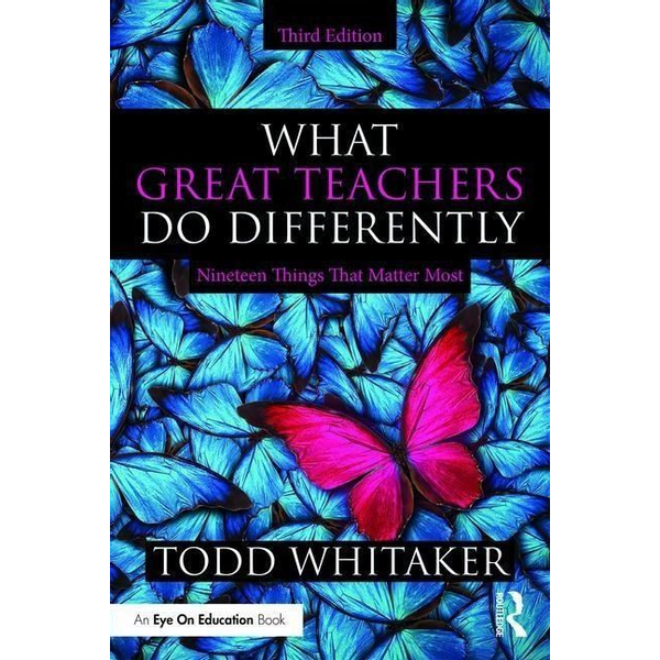 Whitaker, Todd (Indiana State University, USA) - What Great Teachers Do Differently