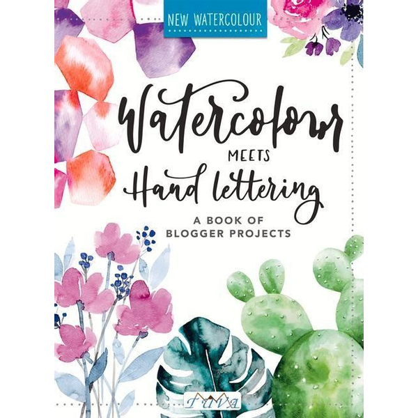 Stapff Mädchenkunst, Christin - Watercolor Meets Handlettering: The Project Book of Pretty Watercolor with Handlettering