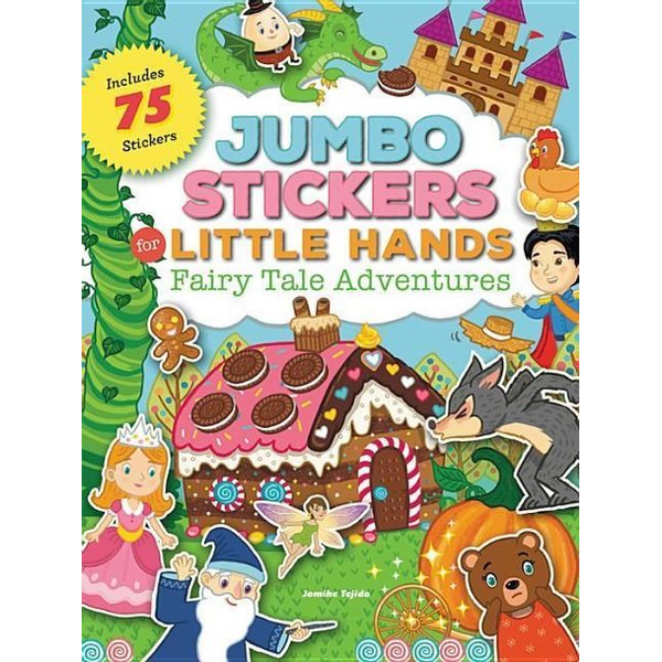 Tejido, Jomike - Jumbo Stickers for Little Hands: Fairy Tale Adventures: Includes 75 Stickers