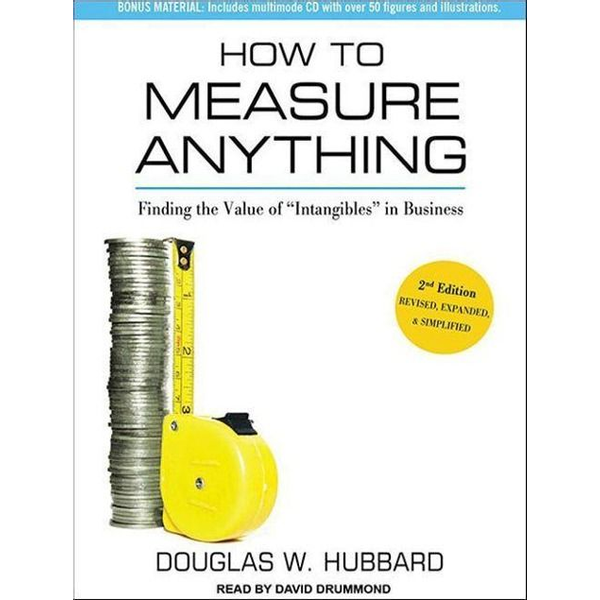 Hubbard, Douglas W. - How to Measure Anything: Finding the Value of Intangibles in Business