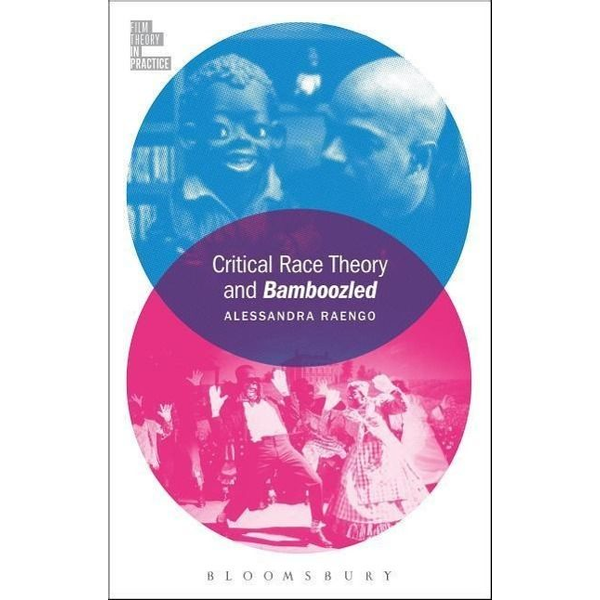 Raengo, Alessandra - ISBN Critical Race Theory and Bamboozled