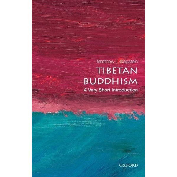 Kapstein, Matthew T. (Numata Visiting Professor of Buddhist Studies, Numata Visiting Professor of Buddhist Studies, The University of Chicago Divinity School) - ISBN Tibetan Buddhism: A Very Short Introduction 152 pages English