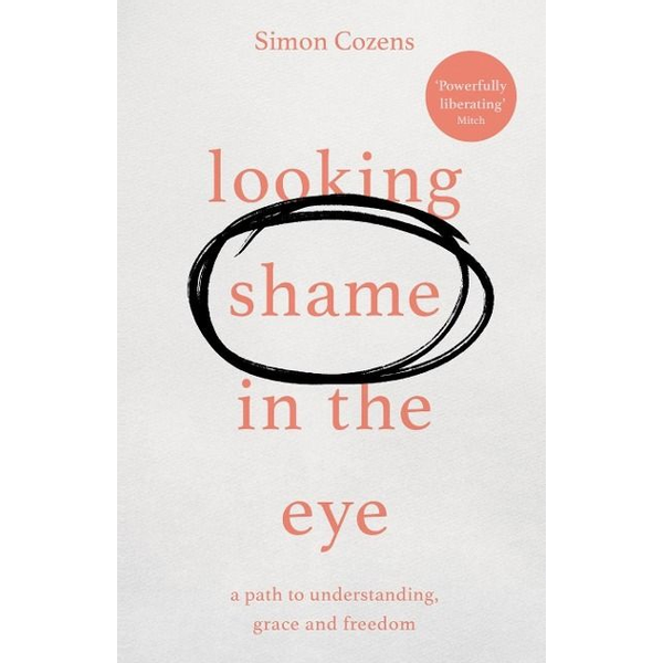 Cozens, Simon - Looking Shame in the Eye