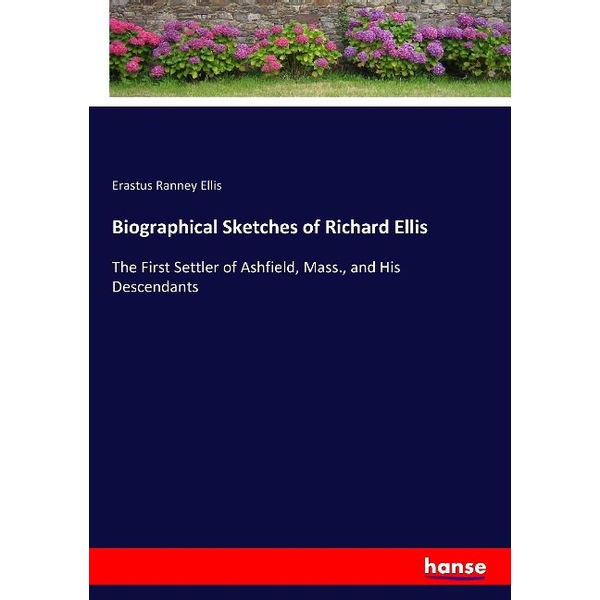 Ellis, Erastus Ranney - Biographical Sketches of Richard Ellis
