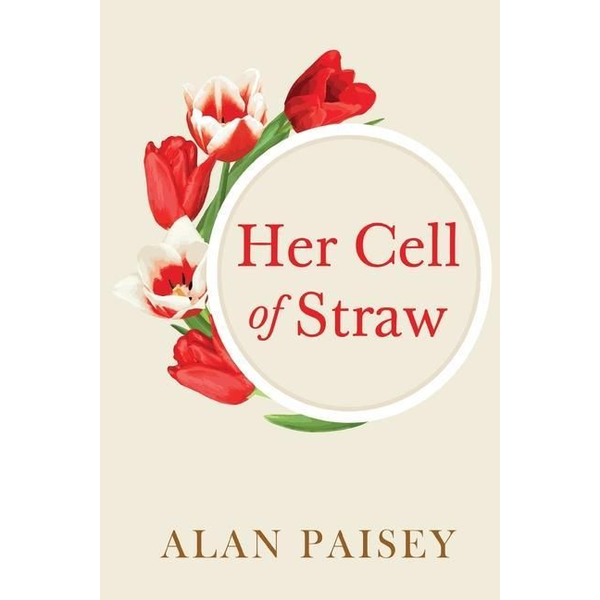 Paisey, Alan - Her Cell of Straw