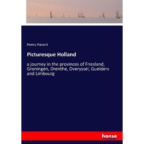 Havard, Henry - Picturesque Holland