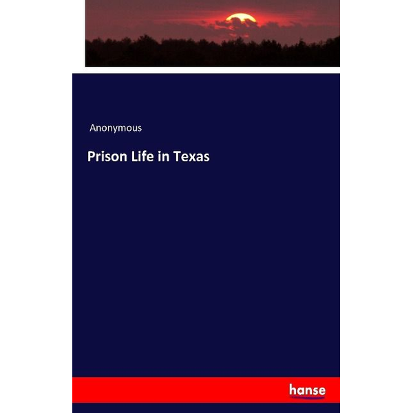 Anonymous - Prison Life in Texas