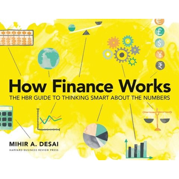 Desai, Mihir - How Finance Works