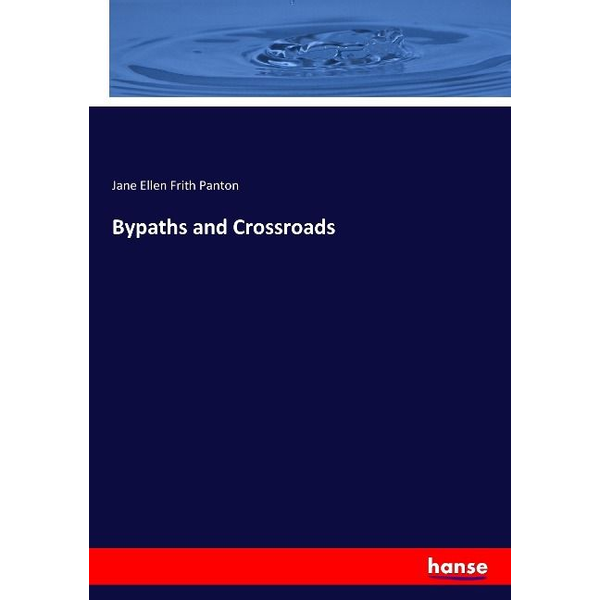 Panton, Jane Ellen Frith - Bypaths and Crossroads