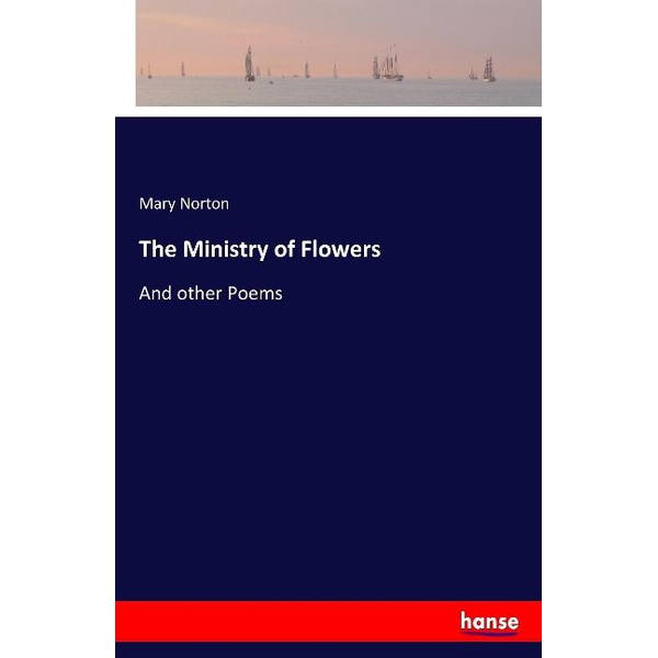Norton, Mary - The Ministry of Flowers