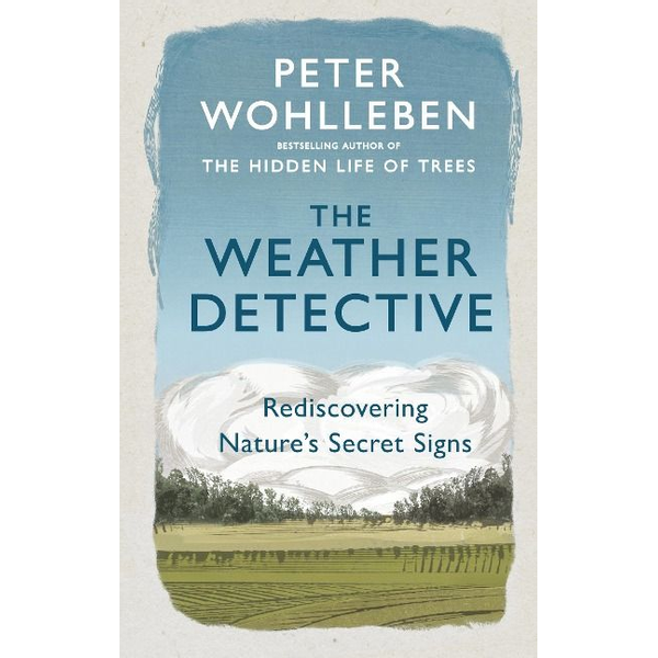 Wohlleben, Peter - The Weather Detective