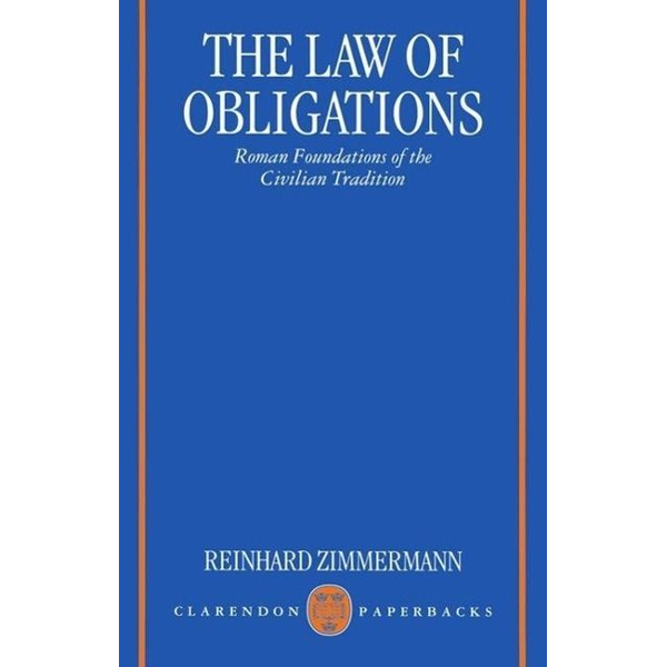 Zimmermann, Reinhard - ISBN The Law of Obligations ( Roman Foundations of the Civilian Tradition ) book 1312 pages