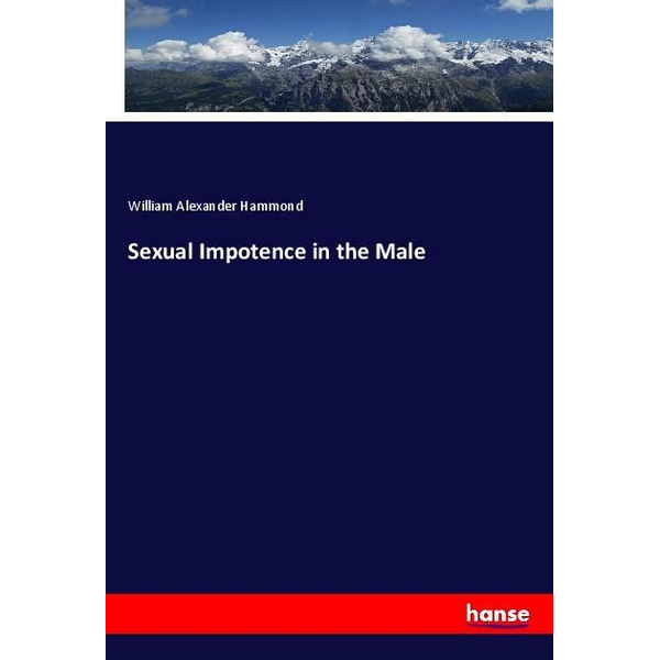 Hammond, William Alexander - Sexual Impotence in the Male