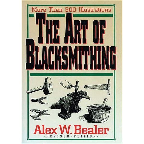 Bealer, Alex W. - The Art of Blacksmithing