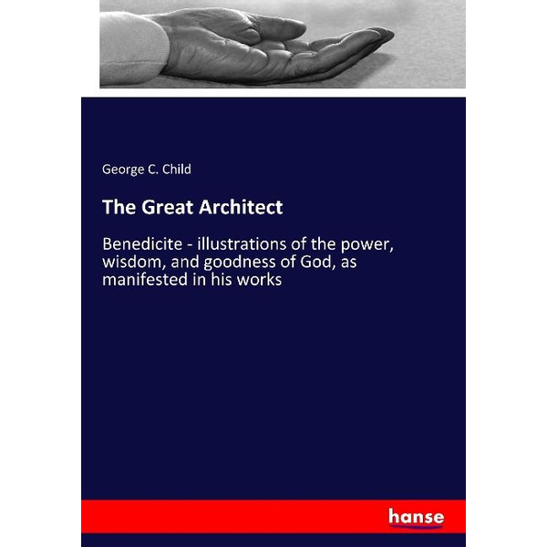 Child, George C. - The Great Architect