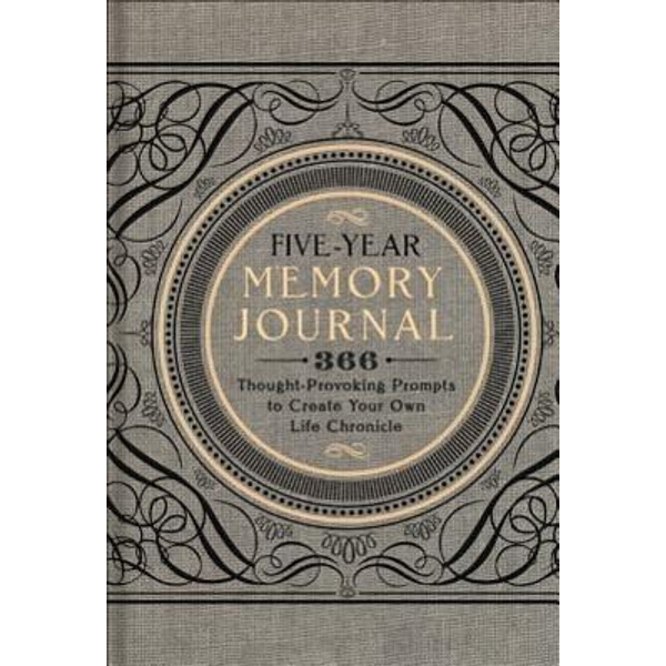 Sterling Publishing Company - Five-Year Memory Journal, 1: 366 Thought-Provoking Prompts to Create Your Own Life Chronicle