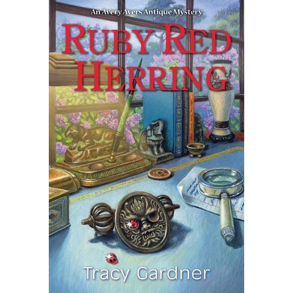 Gardner, Tracy - Ruby Red Herring: An Avery Ayers Antique Mystery