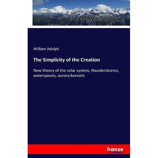 Adolph, William - The Simplicity of the Creation
